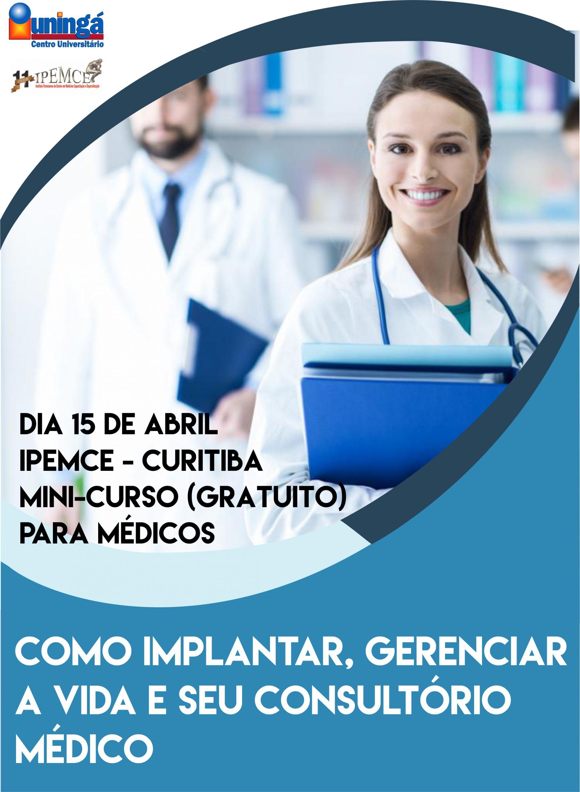 MINI-CURSO PARA MÉDICOS NO IPEMCE: COMO IMPLANTAR, GERENCIAR A VIDA E SEU CONSULTÓRIO MÉDICO.