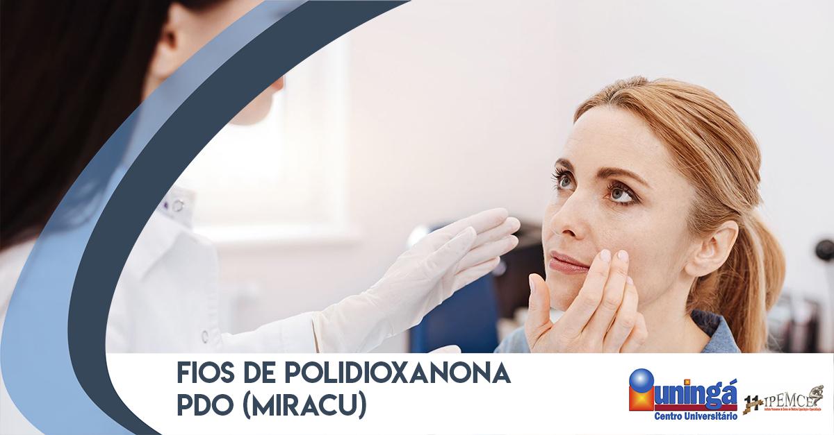 FIOS DE POLIDIOXANONA PDO (Miracu) Pos Graduacao Medica